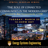 "Energy Systems Engineering Spring Seminar Series: ""The Role of Connected Communities in the Modern Grid"""