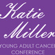 Katie Miller Young Adult Cancer Conference: Fertility and Family Planning
