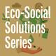 Eco-Social Solutions Series
