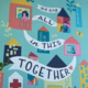 we are all in this together mural