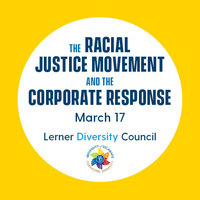 Lerner Diversity Council Lunch & Learn: The Racial Justice Movement and the Corporate Response