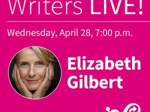 Writers LIVE! Elizabeth Gilbert