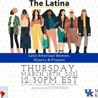 The Latina: Latin American Women, History and Present