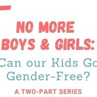 No More Boys and Girls - Can Our Kids Go Gender-Free?