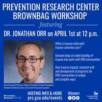 Prevention Research Center Brownbag Workshop ft. Dr.  Jonathan Orr