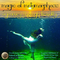 School of Dance MFA Thesis Concert MAGIC OF METAMORPHOSIS: A Journey Through Liminality