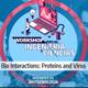 Bio Interactions: Proteins and Virus Campus Morelia