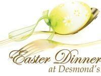 Easter Dinner at Desmonds