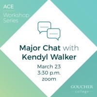 ACE Workshop Series: Major Chat with Kendyl Walker