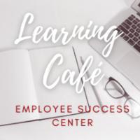 Learning Café: Making an Impact through Positive Leadership
