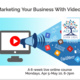 Marketing Your Business with Video