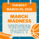 March Madness Viewing Party