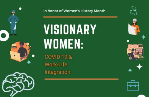 Visionary Women: COVID 19 & Work-Life Integration