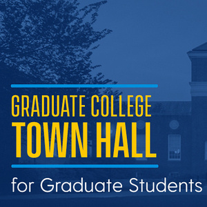 Graduate College Town Hall for Graduate Students and Postdocs