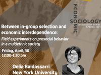 Delia Baldassarri, NYU - Economic Sociology Colloquium Series sponsored by the Center for the Study of Economy & Society