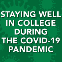 "Workshop:  ""Staying Well in College During the COVID-19 Pandemic"""