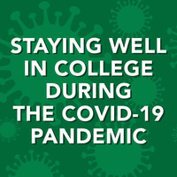 """Workshop:  """"Staying Well in College During the COVID-19 Pandemic"""""""
