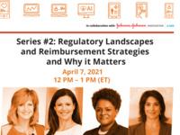 Weill Digital Health Series #2: Regulatory Landscapes and Reimbursement Strategies and Why it Matters