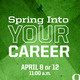 Spring into your career, April 8 or 12, 11 am