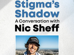 Out of Stigma's Shadow: A Conversation with Nic Sheff