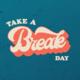 Take-a-Break Day