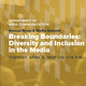 Breaking Boundaries: Diversity and Inclusion in the Media