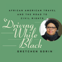 Driving While Black: A Conversation with Historian, Author, and Documentarian Gretchen Sorin