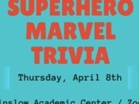 Spring Week: Superhero Marvel Trivia. Thursday, April 8th. Winslow Academic Center/Zoom. Game starts at 6:30 PM.