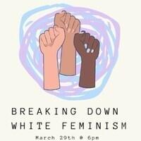 Breaking Down White Feminism