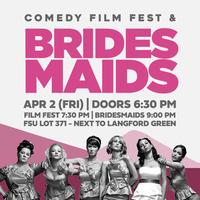 Bridesmaids Drive-In + Comedy Film Fest Premiere