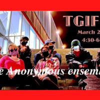 TGIF ft the Anonymous ensemble