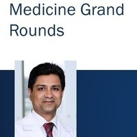 Medicine Grand Rounds with Dr. Khurram Nasir - Social Justice and Equity in Cardiovascular Disease Management