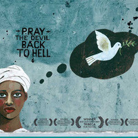 "Cover art for the film ""Pray the Devil Back to Hell"" featuring a woman envisioning a dove with an olive branch."