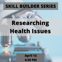 Skill Builder: Researching Health Issues with PubMed & MedLine