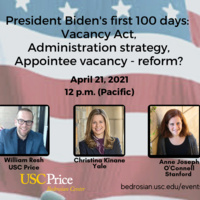 President Biden's First 100 Days:  The Future of the Administrative Presidency, Presidential Appointments, and Administrative Reform