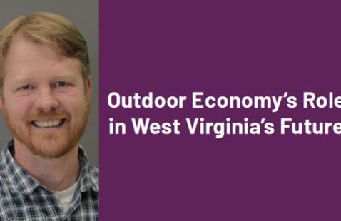 Public Service Perspectives | Outdoor Economy's Role in West Virginia's Future