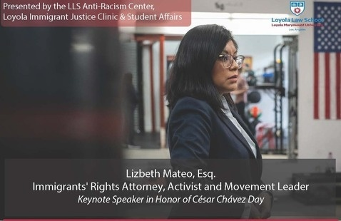 Lizbeth Mateo, Esq. Immigrants' Rights Attorney, Activist and Movement Leader | Keynote Speaker in Honor of Cesar Chavez Day