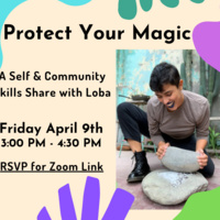 Protect Your Magic: A Self & Community Care Skills Share with Loba