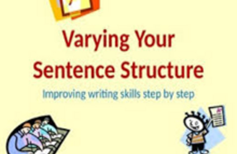 Cartoon images of individuals writing, titled Varying your sentence structure, improving writing skills step by step