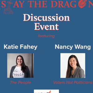 "Promotional graphic on blue background with images of panels Katie Fahey and Nancy Wang.  Features text ""Slay the Dragon Discussion Event"" and BGSU Votes logo."