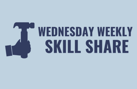 Wednesday Weekly Skill Share