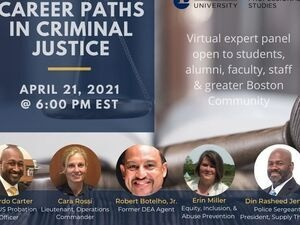 Career Paths in Criminal Justice: April 21, 2021 at 6 PM EST. Virtual expert panel open to students, alumni, faculty, staff, and greater Boston community. Lasell University Graduate and Professional Studies.