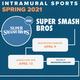 Intramural Sports: Super Smash Bros