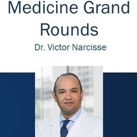 Medicine Grand Rounds with Victor J. Narcisse, MD, FACP: An Update in Hospital Medicine