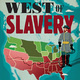 West of Slavery: The Southern Dream of a Transcontinental Empire (ICW)