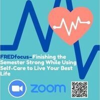 FREDfocus-Finishing the Semester Strong While Using Self-Care to Live Your Best Life