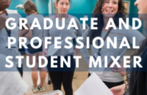 Graduate and Professional Student Mixer