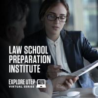 Explore UTEP Virtual Series: Law School Preparation Institute
