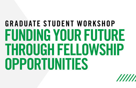 Funding your Future through Graduate Fellowship Opportunities
