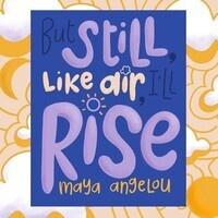 Still I Rise: Art Exhibit